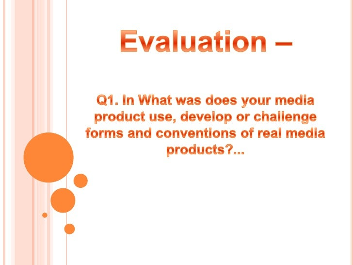 Q1. Forms and conventions of real media products