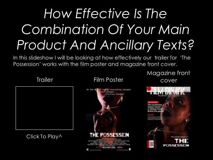 How Effective Is The  Combination Of Your Main Product And Ancillary Texts?In this slideshow I will be looking at how effe...