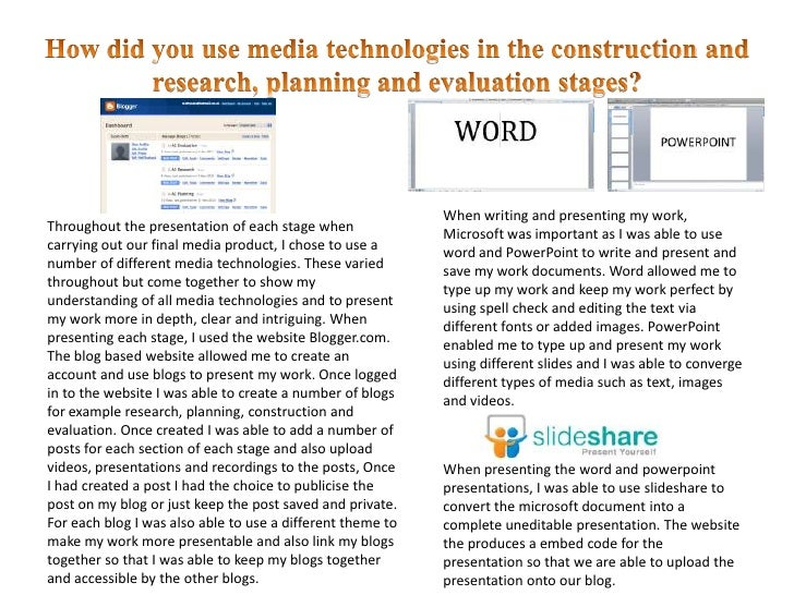 How did you use media technologies in the construction and research, planning and evaluation stages?<br />When writing and...