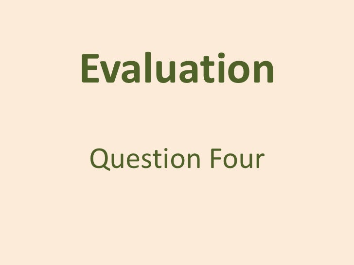 EvaluationQuestion Four