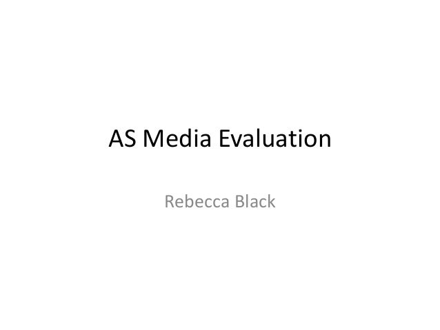 AS Media Evaluation    Rebecca Black
