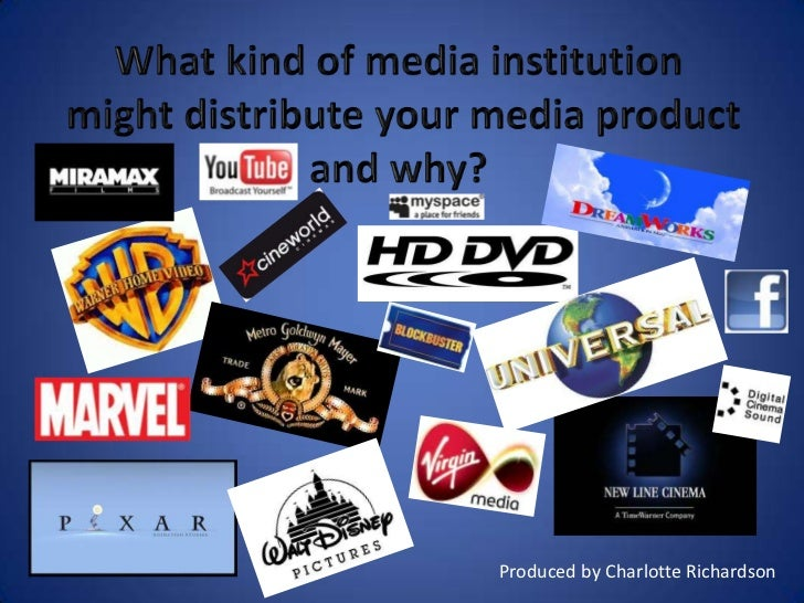 What kind of media institution<br /> might distribute your media product and why?<br />Produced by Charlotte Richardson<br />