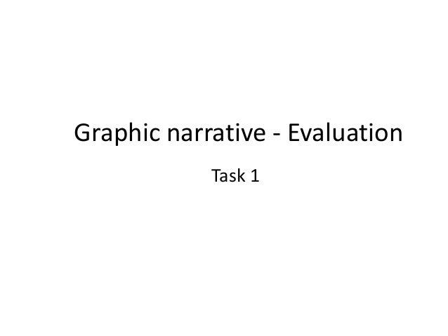 Graphic narrative - Evaluation Task 1