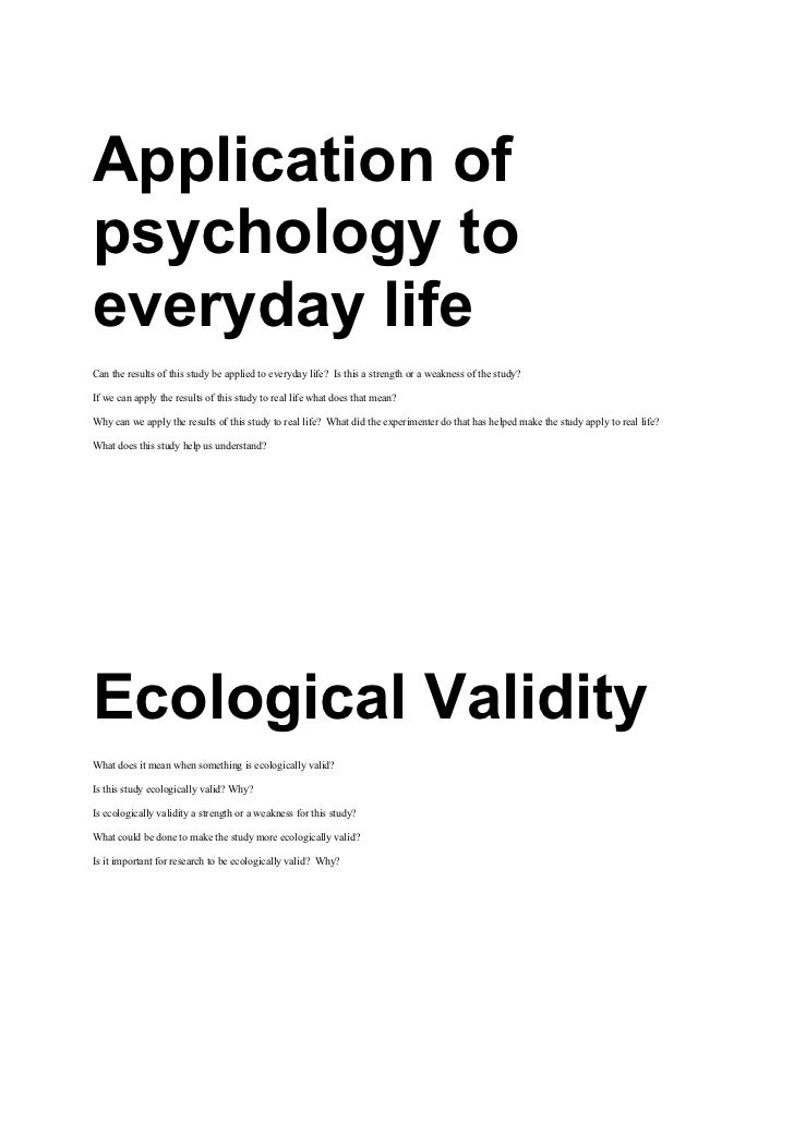 Application ofpsychology toeveryday lifeCan the results of this study be applied to everyday life? Is this a strength or a...