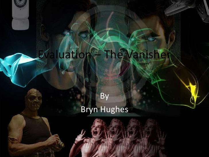 Evaluation – The Vanisher             By        Bryn Hughes