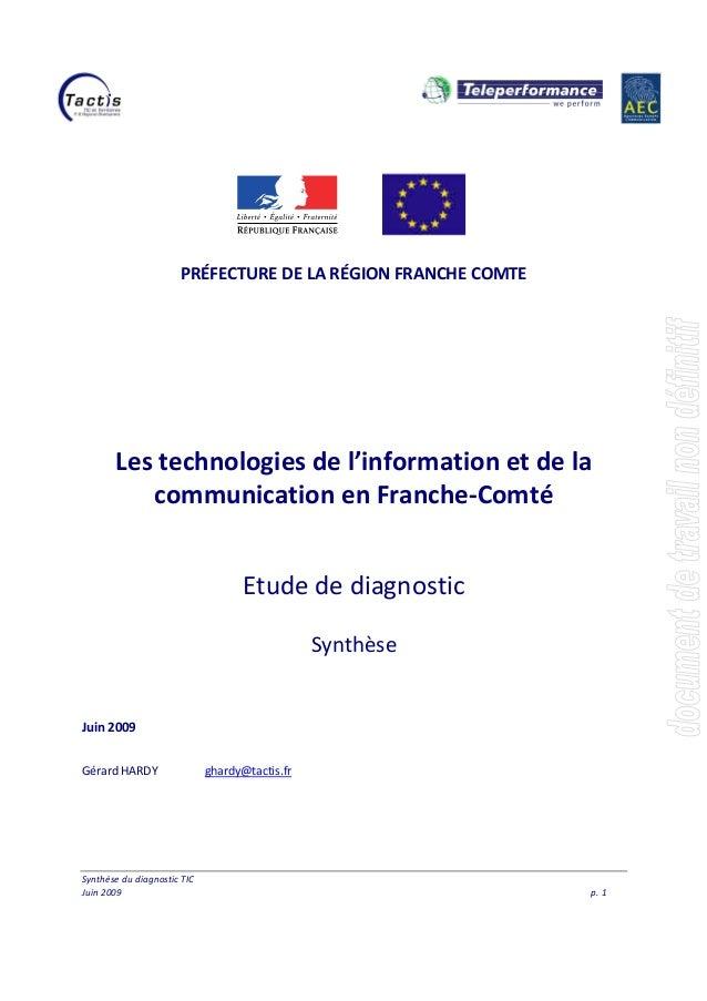 Synthèse du diagnostic TIC Juin 2009 p. 1 PRÉFECTURE DE LA RÉGION FRANCHE COMTE Les technologies de l'information et de la...