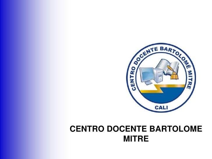 CENTRO DOCENTE BARTOLOME MITRE<br />