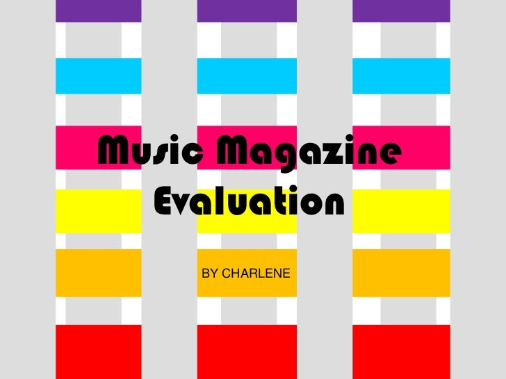 Music Magazine  Evaluation    BY CHARLENE