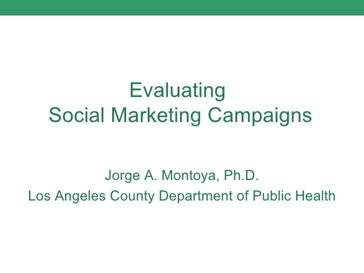 Evaluating Social Marketing Campaigns