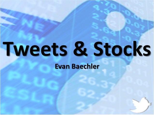 Tweets & Stocks Evan Baechler