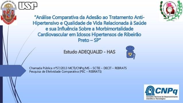 """""""Análise Comparativa da Adesão ao Tratamento Anti- Hipertensivo e Qualidade de Vida Relacionada à Saúde e sua Influência S..."""