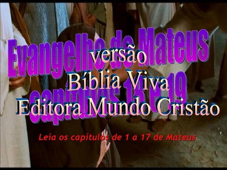 Evangelho de Mateus capítulos 18 e 19 versão Bíblia Viva Editora Mundo Cristão Leia os capítulos de 1 a 17 de Mateus