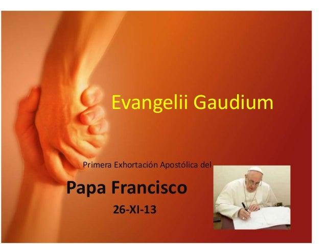 Evangelii Gaudium Primera Exhortación Apostólica del  Papa Francisco 26-XI-13