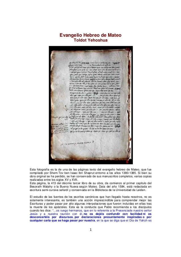 Evangelio Hebreo de Mateo Toldot Yehoshua  Esta fotografía es la de una de las páginas texto del evangelio hebreo de Mateo...
