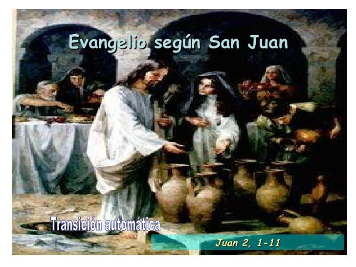 Evangelio según San Juan Transición automática Juan 2, 1-11