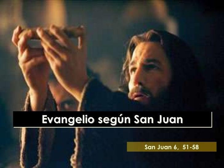 Evangelio según San Juan                 San Juan 6, 51-58
