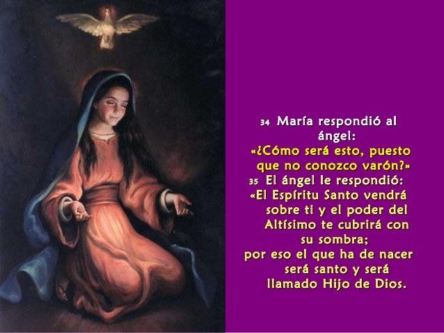 3434 María respondió alMaría respondió al ángel:ángel: «¿Cómo será esto, puesto«¿Cómo será esto, puesto que no conozco var...