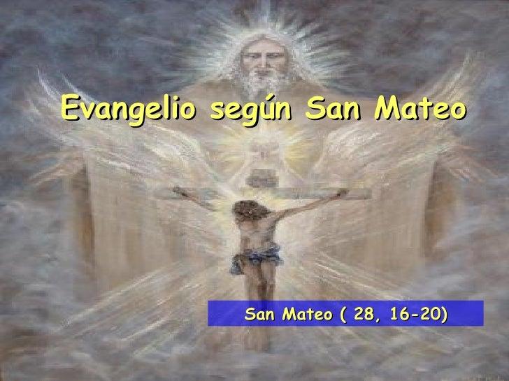 Evangelio san mateo 28,  16 20