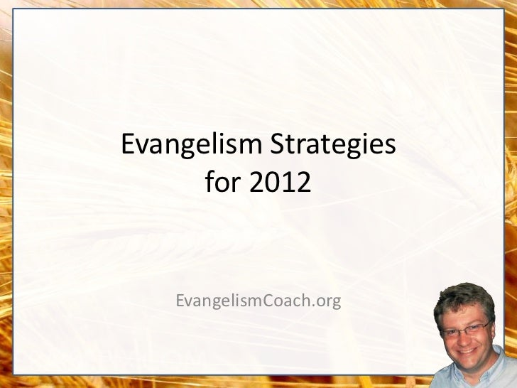 Evangelism Strategies      for 2012    EvangelismCoach.org
