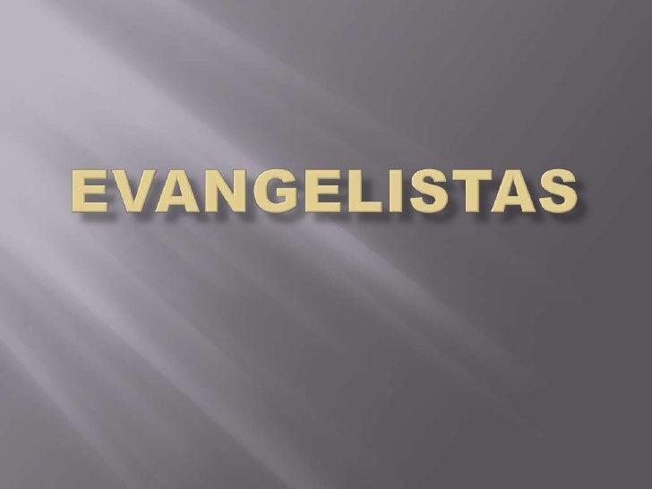 Evangelistas<br />