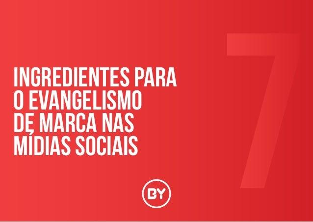7INGREDIENTES PARA O EVANGELISMO DE marca nas MÍDIAS SOCIAIS