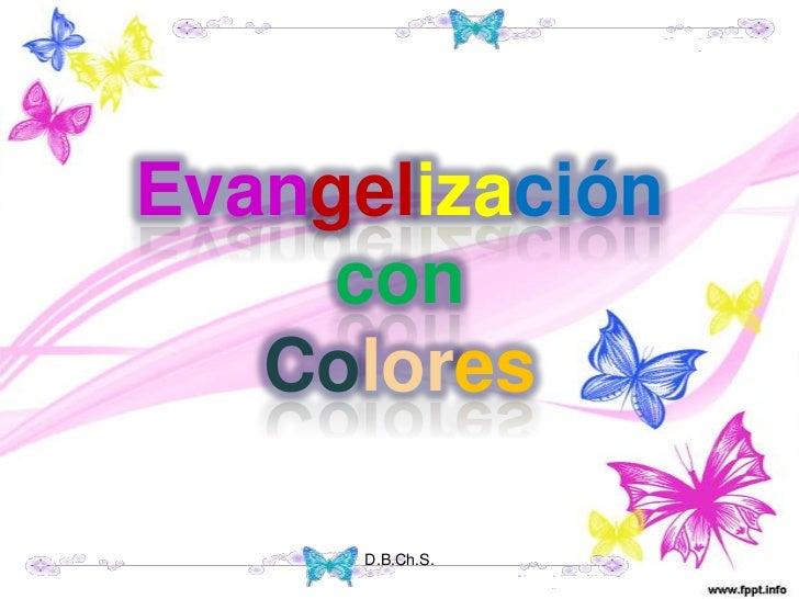 Evangelización     con   Colores      D.B.Ch.S.