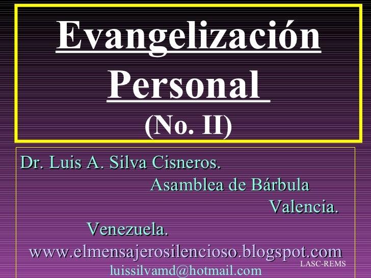 Evangelización      Personal                 (No. II)Dr. Luis A. Silva Cisneros.                  Asamblea de Bárbula     ...