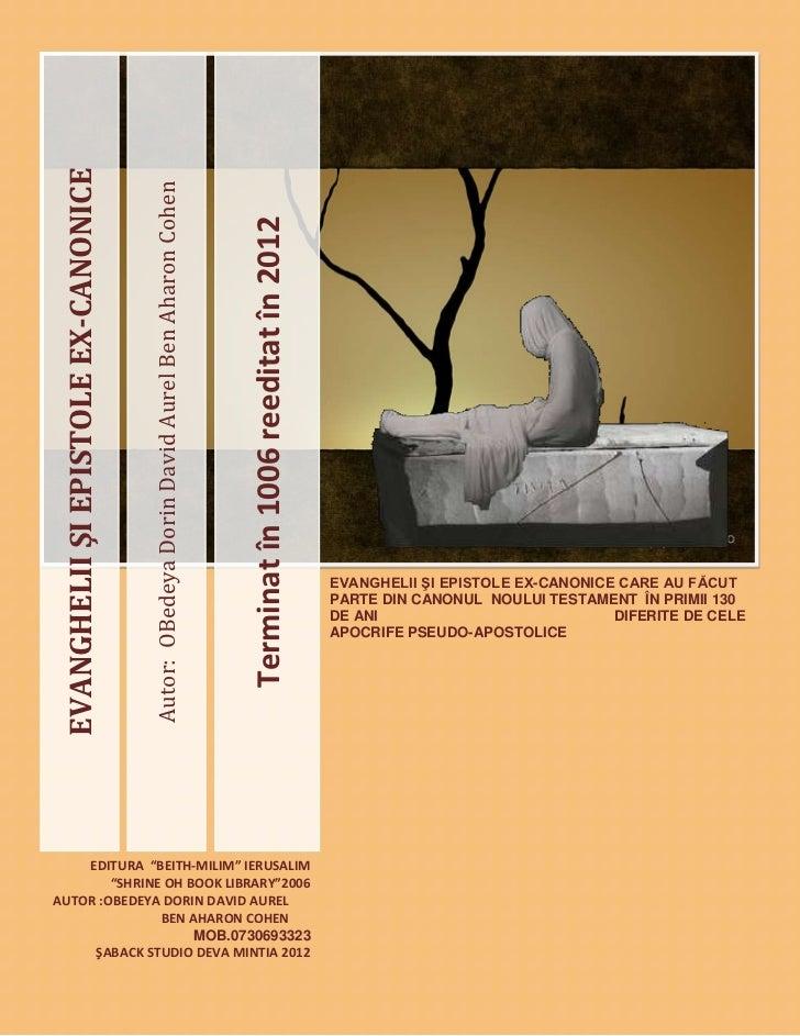 EVANGHELII ŞI EPISTOLE EX-CANONICE                                      Autor: OBedeya Dorin David Aurel Ben Aharon Cohen ...