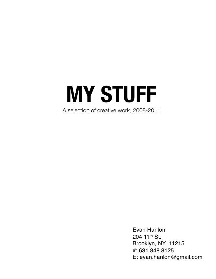 MY STUFFA selection of creative work, 2008-2011                            Evan Hanlon!                            204 11t...