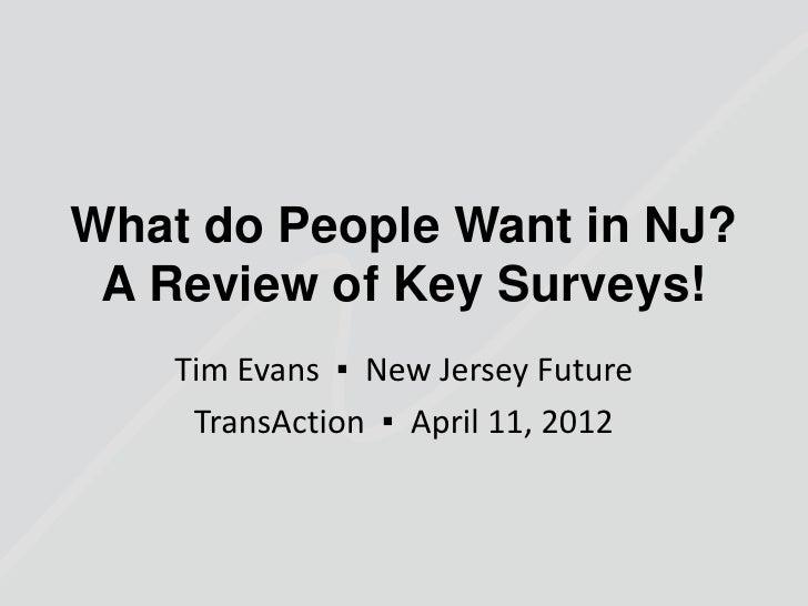 NJ Future TransAction 2012 Using surveys to measure what people want Evans