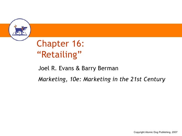 "Chapter 16: ""Retailing"" Joel R. Evans  &  Barry Berman Marketing, 10e: Marketing in the 21st Century"