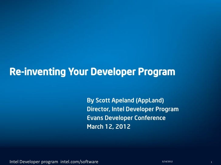 Re-inventing Your Developer Program                                    By Scott Apeland (AppLand)                         ...