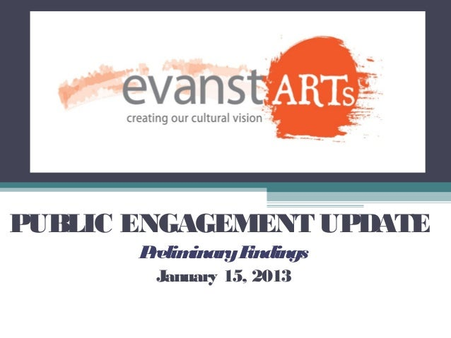 PUBLIC ENGAGEMENT UPDATE       Preliminary Findings        January 15, 2013