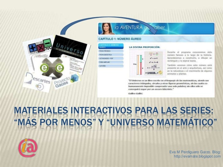 """Materiales interactivos para las series """"Más por menos"""" y """"Universo matemático""""."""