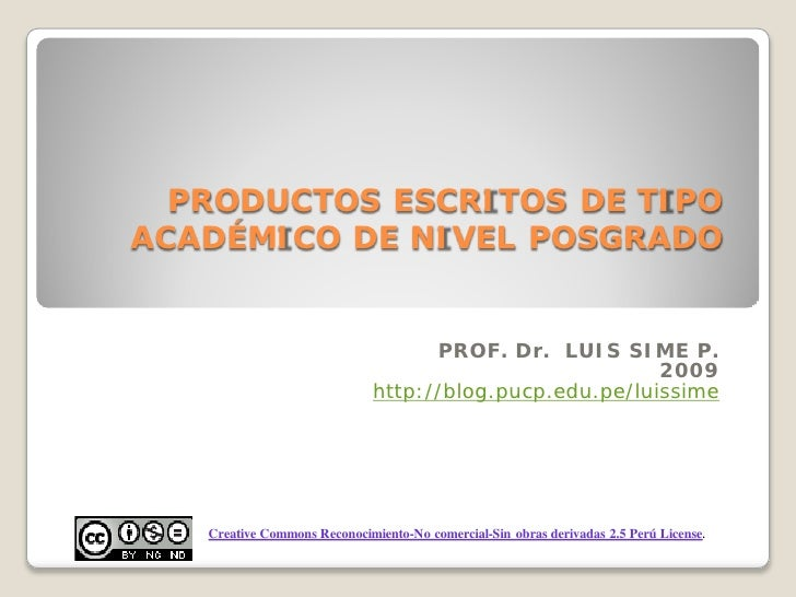 PRODUCTOS ESCRITOS DE TIPO ACADÉMICO DE NIVEL POSGRADO                                       PROF. Dr. LUIS SIME P.       ...