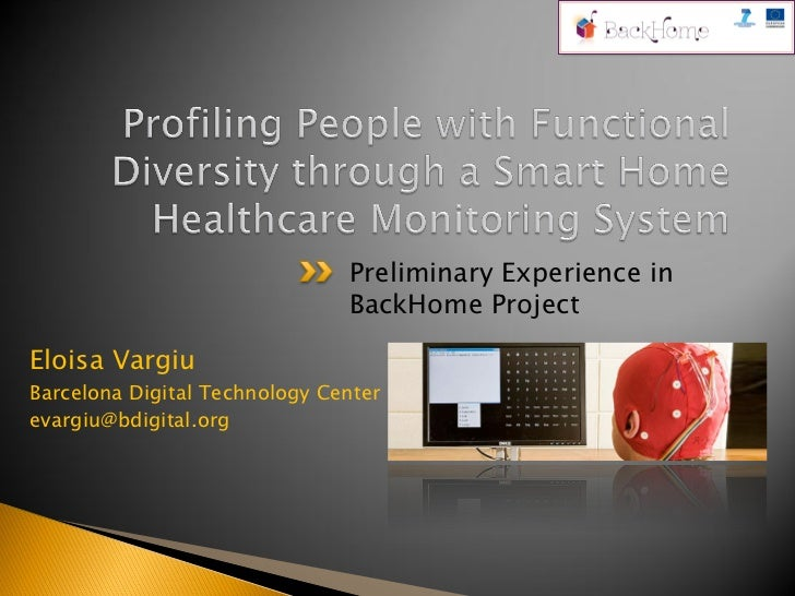 Preliminary Experience in                               BackHome ProjectEloisa VargiuBarcelona Digital Technology Centerev...