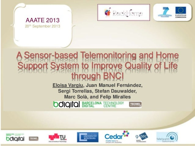 AAATE 2013 20th September 2013 A Sensor-based Telemonitoring and Home Support System to Improve Quality of Life through BN...