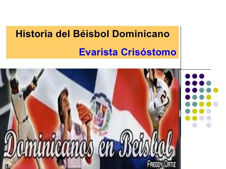 Historia del Béisbol Dominicano Evarista Crisóstomo