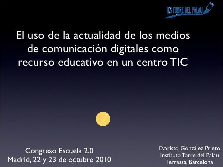 """El uso de la actualidad de los medios de comunicación digitales como recurso educativo en un centro TIC"""""""