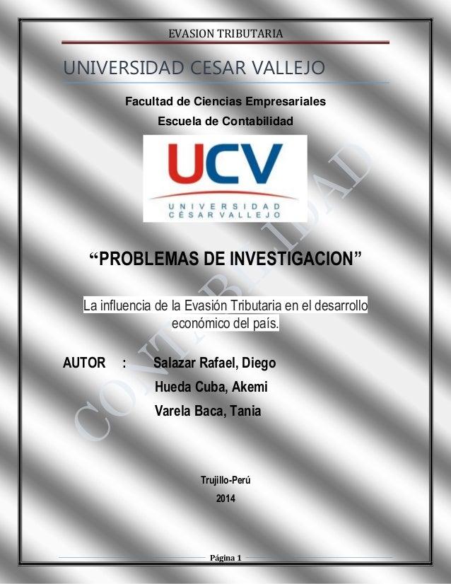 """EVASION TRIBUTARIA  UNIVERSIDAD CESAR VALLEJO Facultad de Ciencias Empresariales Escuela de Contabilidad  """"PROBLEMAS DE IN..."""