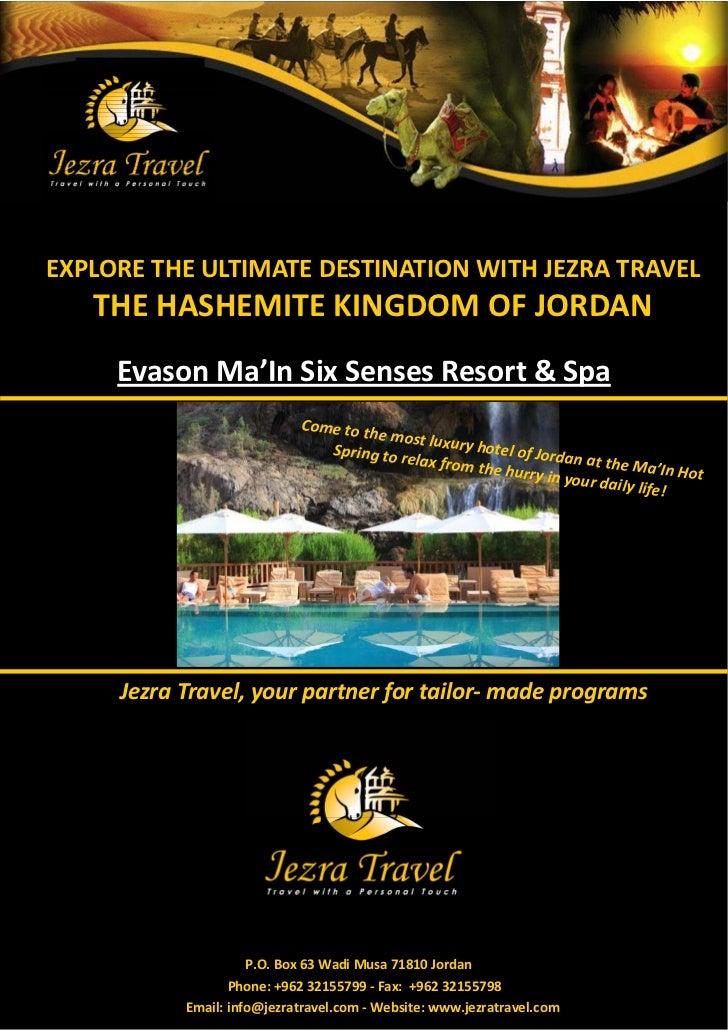 EXPLORE THE ULTIMATE DESTINATION WITH JEZRA TRAVEL   THE HASHEMITE KINGDOM OF JORDAN     Evason Ma'In Six Senses Resort & ...