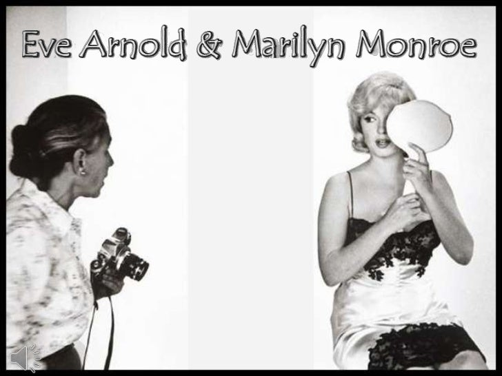 Eve arnold and marilyn monroe (v.m.)