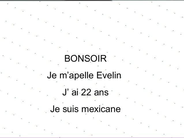 YoYo gugusdasgugusdas BONSOIR Je m'apelle Evelin J' ai 22 ans Je suis mexicane