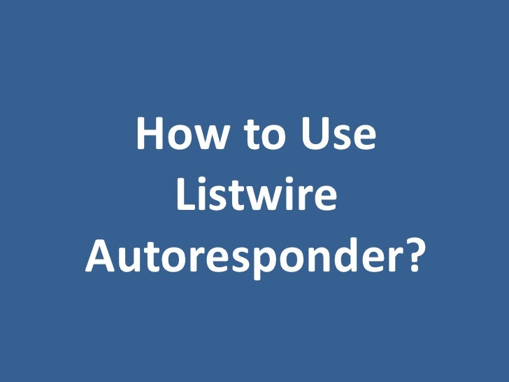 How to Use   ListwireAutoresponder?