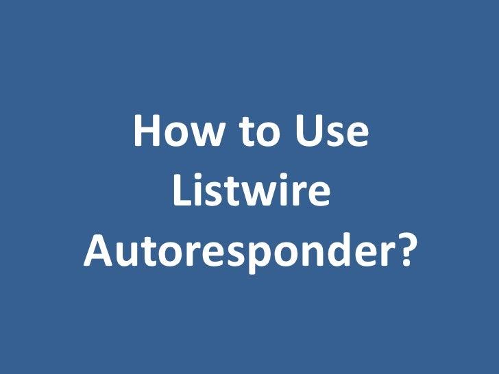 Evelyn jara how to use listwire autoresponder