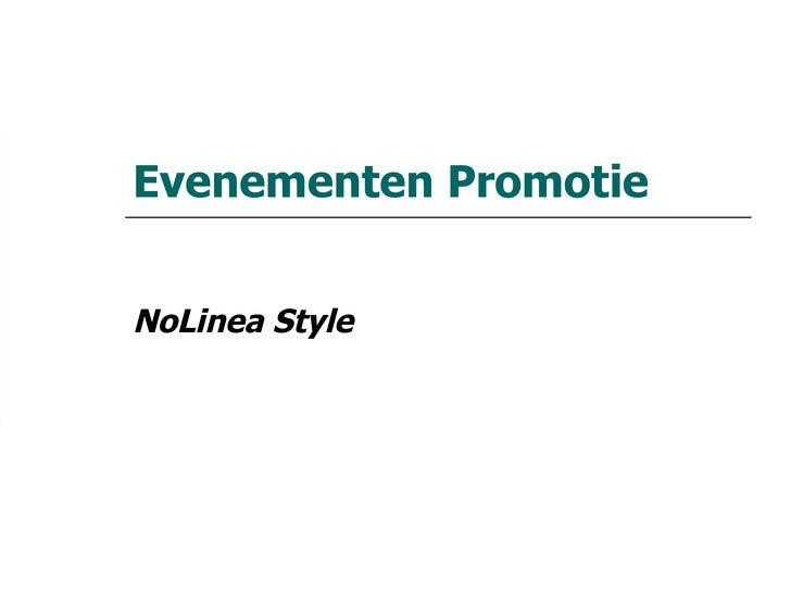 Evenementen Promotie NoLinea Style