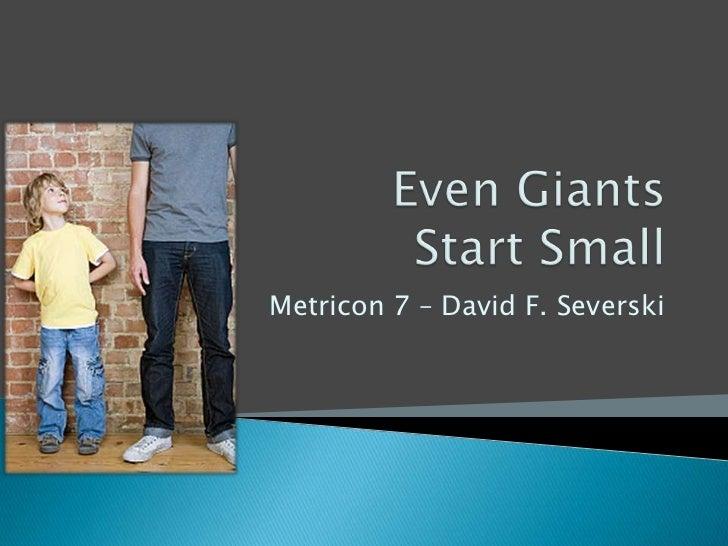 Even Giants Start Small