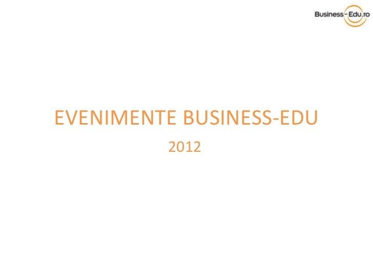 EVENIMENTE BUSINESS-EDU 2012
