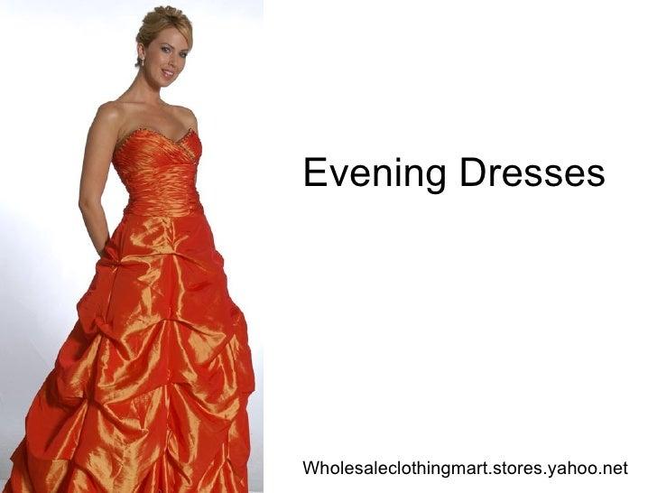Wholesale Evening Dresses at wholesaleclothingmart.stores.yahoo.net/