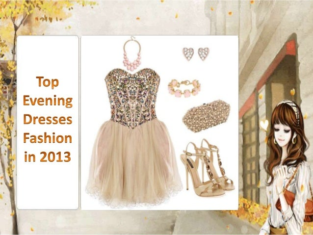 Top Evening Dresses Fashion in 2013